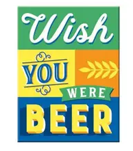 "Magnet ""wish you were Beer"""